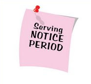 serving notice period
